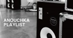 ANOUCHKA PLAYLIST